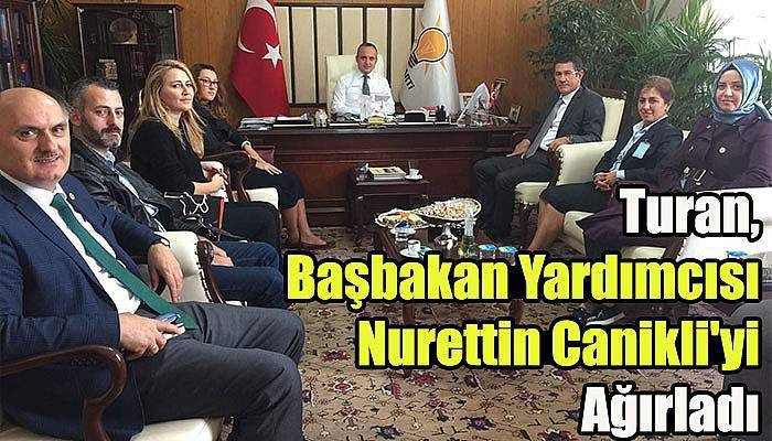 Turan, Başbakan Yardımcısı Nurettin Canikli'yi Ağırladı