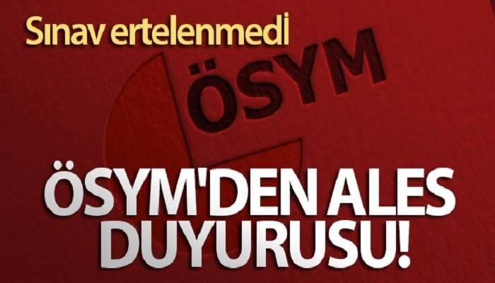 ÖSYM'den ALES duyurusu: Sınav ertelenmedi