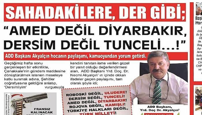 """SAHADAKİLERE, DER GİBİ; """"AMED DEĞİL DİYARBAKIR, DERSİM DEĞİL TUNCELİ…!"""""""