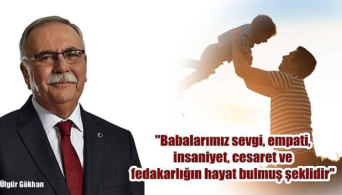 Belediye Başkanı Gökhan'dan 'Babalar Günü' Mesajı