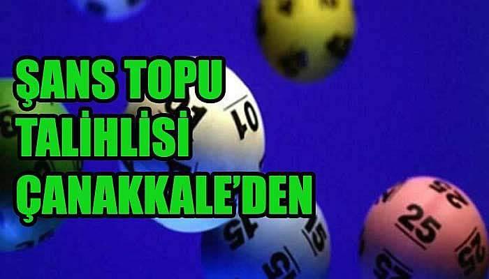 Şans Topu talihlisi Çanakkale'den