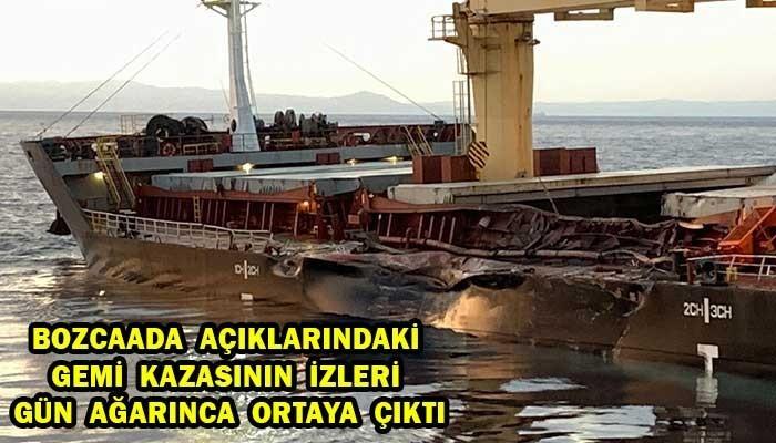 GEMİ KAZASININ İZLERİ GÜN AĞARINCA ORTAYA ÇIKTI (VİDEO)