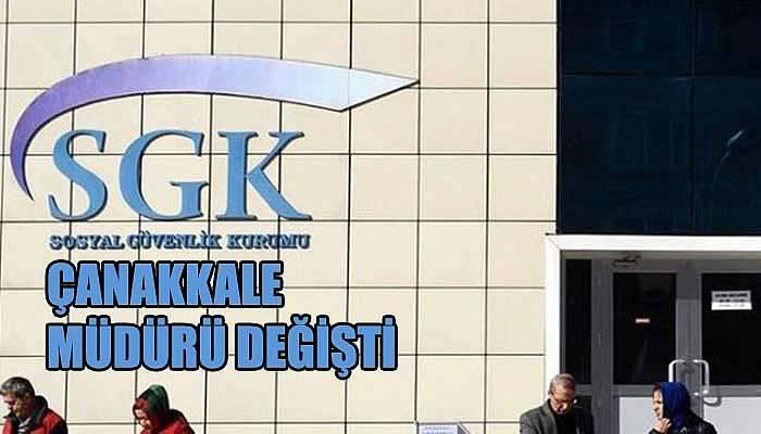 Çanakkale SGK İl Müdürü değişti
