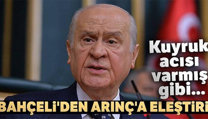 MHP Genel başkanı Bahçeli'den Arınç'a eleştiri!