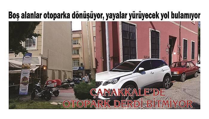 ÇANAKKALE'DE OTOPARK DERDİ BİTMİYOR