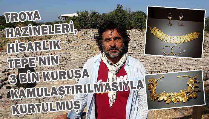 Troya Hazineleri, Hisarlık Tepe'nin 3 bin kuruşa kamulaştırılmasıyla kurtulmuş (VİDEO)