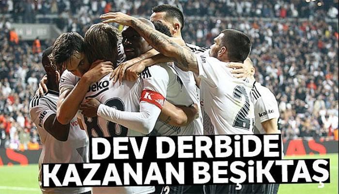 Dev derbide kazanan Beşiktaş