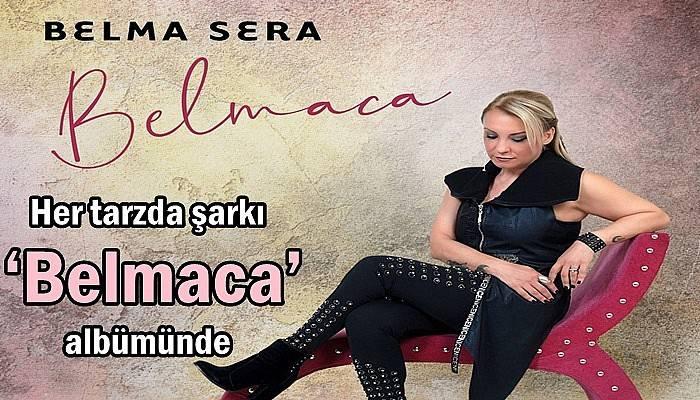 Her tarzda şarkı 'Belmaca' albümünde