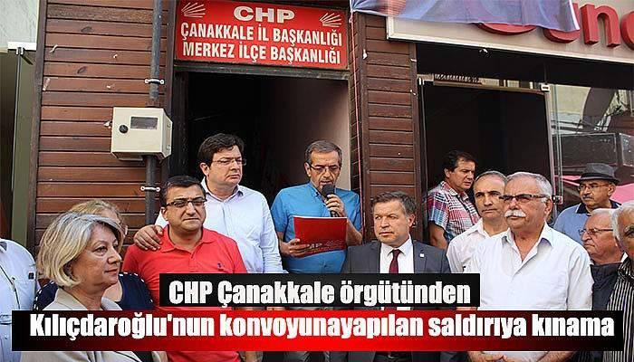 CHP Çanakkale örgütünden Kılıçdaroğlu'nun konvoyuna yapılan saldırıya kınama
