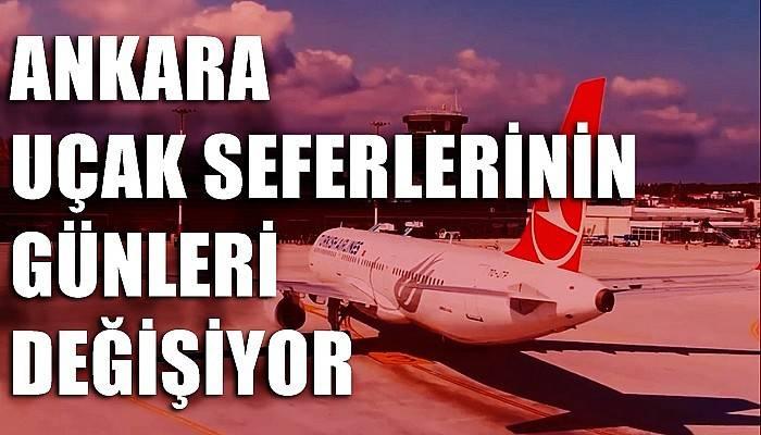 Ankara uçak seferlerinin günleri değişiyor
