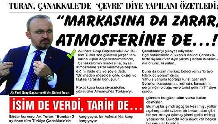 """TURAN, ÇANAKKALE'DE 'ÇEVRE' DİYE YAPILANI ÖZETLEDİ; """"MARKASINA DA ZARAR, ATMOSFERİNE DE…!"""
