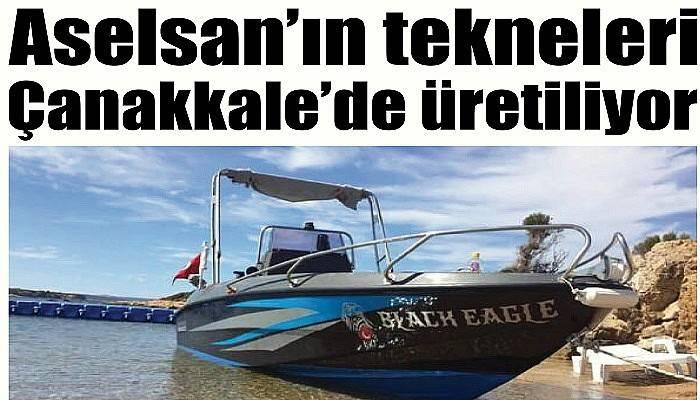 Aselsan'ın tekneleri Çanakkale'de üretiliyor