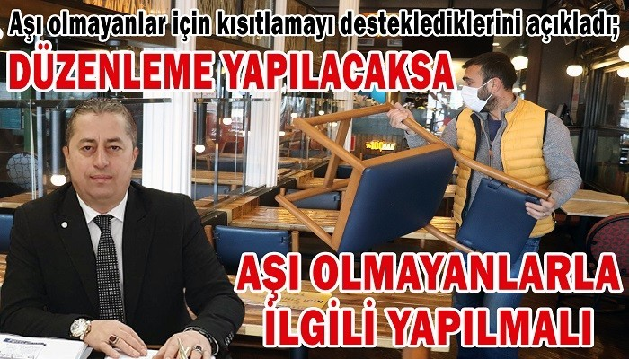 Başkan Özcan, aşı olmayanlar için kısıtlamayı desteklediklerini açıkladı; 'DÜZENLEME YAPILACAKSA AŞI OLMAYANLAR İLE İLGİLİ YAPILMALI'