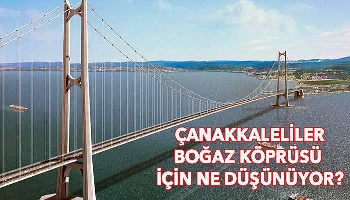 Çanakkaleliler Boğaz Köprüsü için ne düşünüyor?