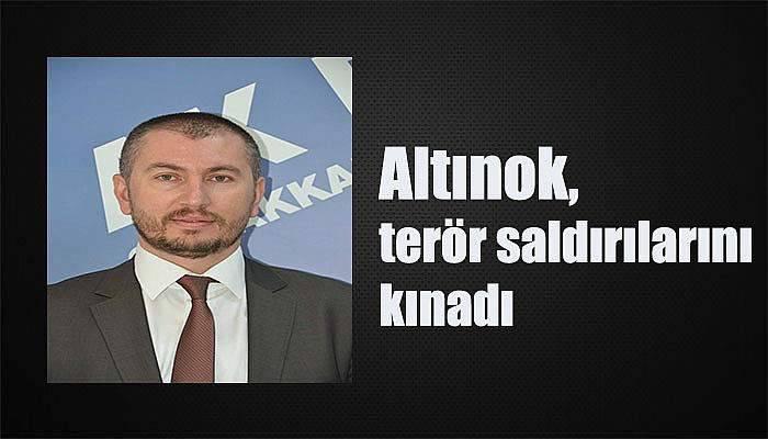 Altınok, terör saldırılarını kınadı