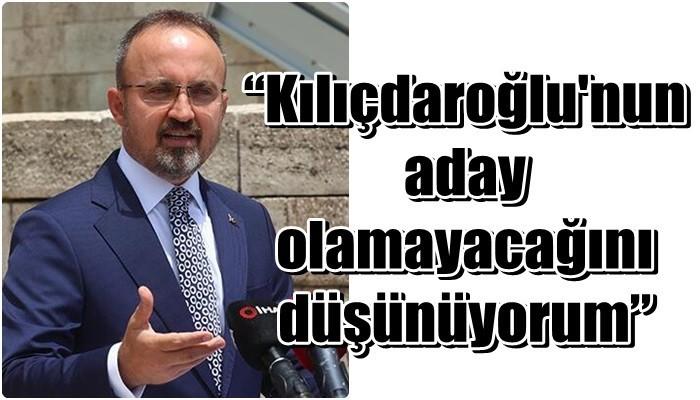 """""""Kılıçdaroğlu'nun aday olamayacağını düşünüyorum"""""""