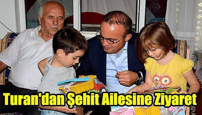 Turan'dan şehit ailesine ziyaret