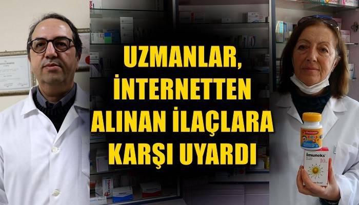 Uzmanlar, internetten alınan ilaçlara karşı uyardı (VİDEO)
