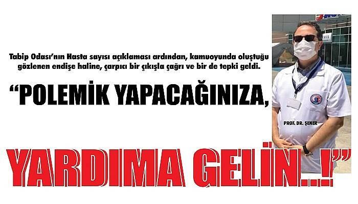 'POLEMİK YAPACAĞINIZA, YARDIMA GELİN..!'