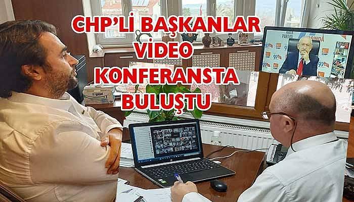 CHP'li başkanlar video konferansta buluştu