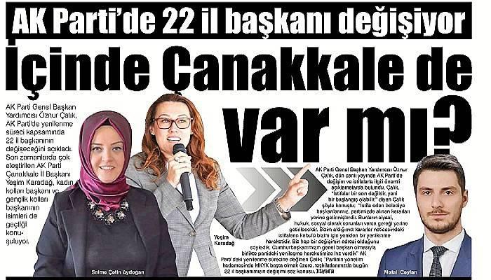 AK Parti'de 22 il başkanı değişiyor