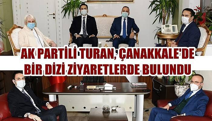 AK Partili Turan'dan, Çanakkale Valiliği'ne ve AK Parti İl Başkanlığı'na ziyaret