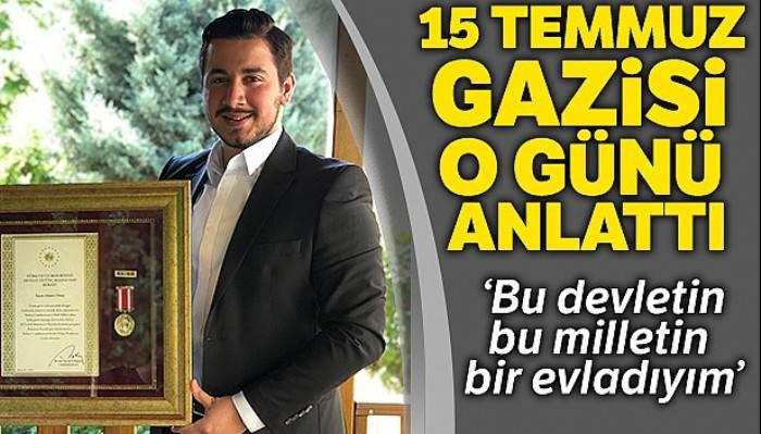15 Temmuz Gazisi Ahmet Onay, 3 yıl sonra yaşananları anlattı