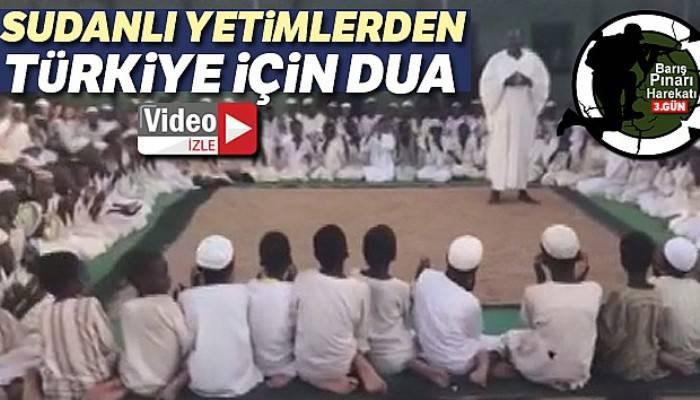 Sudanlı yetimlerden Türkiye için dua