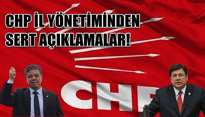 CHP İl Yönetiminden sert açıklamalar!