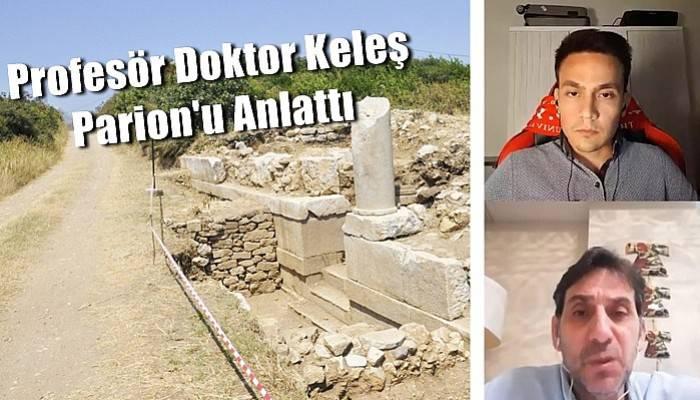 Profesör Doktor Keleş Parion'uAnlattı