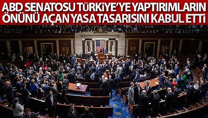 ABD Senatosu Türkiye'ye yaptırımların önünü açan yasa tasarısını kabul etti
