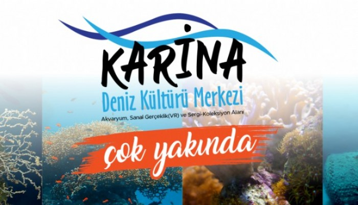 'Karina Deniz Kültürü Merkezi' çok yakında açılıyor