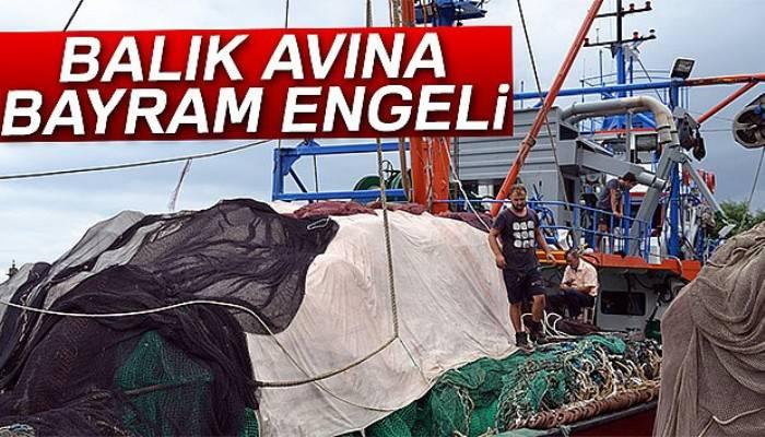 Balık avına bayram engeli
