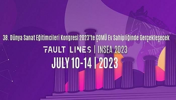 38. Dünya Sanat Eğitimcileri Kongresi, 2023'te ÇOMÜ ev sahipliğinde gerçekleşecek