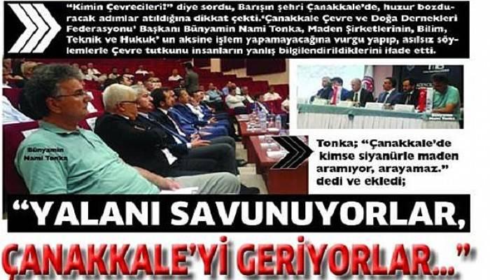 """""""YALANI SAVUNUYORLAR, ÇANAKKALE'Yİ GERİYORLAR…"""""""