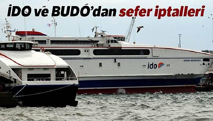 İDO ve BUDO'dan sefer iptalleri