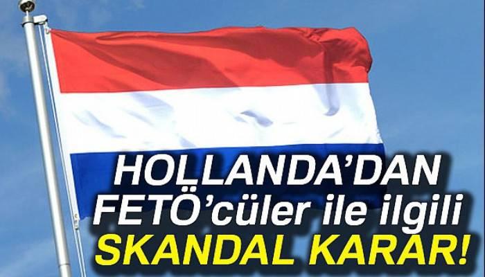 Hollanda'dan, Avrupa'ya kaçan FETÖ'cülere iltica hakkı