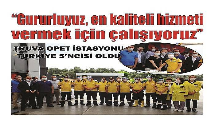 TRUVA OPET İSTASYONU TÜRKİYE 5'NCİSİ OLDU