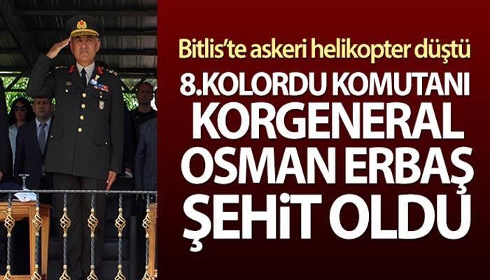 Düşen helikopterde 8. Kolordu Komutanı Korgeneral Osman Erbaş şehit oldu