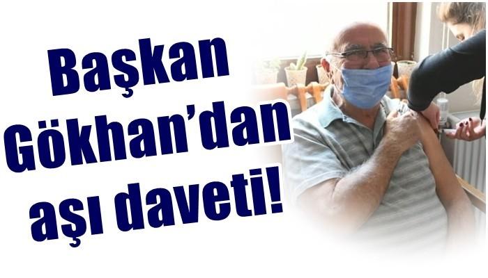 Başkan Gökhan'dan aşı daveti!