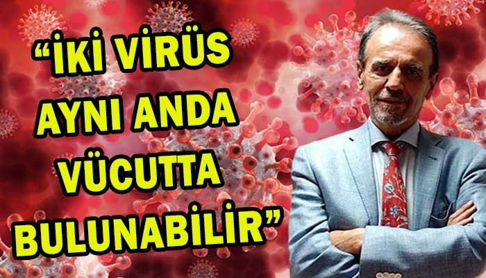 """""""İki virüs aynı anda vücutta bulunabilir"""" (VİDEO)"""