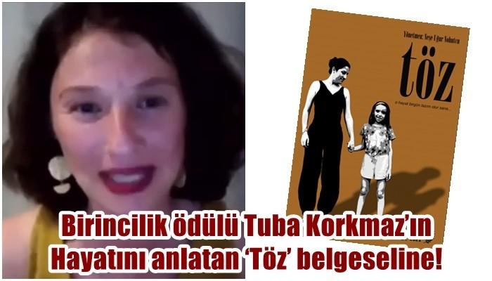 Birincilik ödülü Tuba Korkmaz'ın Hayatını anlatan 'Töz' belgeseline!