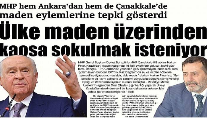 MHP hem Ankara'dan hem de Çanakkale'de maden eylemlerine tepki gösterdi