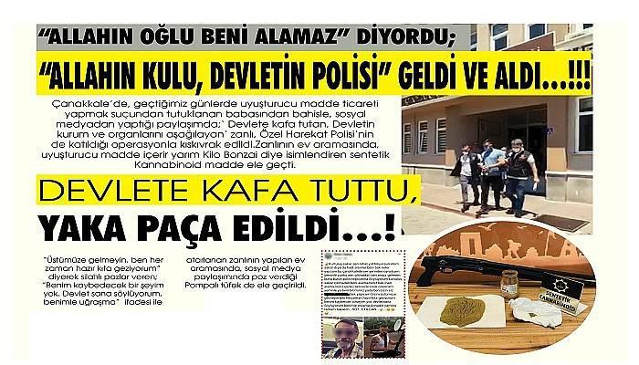 'ALLAHIN OĞLU BENİ ALAMAZ' DİYORDU; 'ALLAHIN KULU, DEVLETİN POLİSİ' GELDİ VE ALDI…!!!