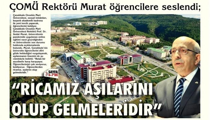 ÇOMÜ Rektörü Murat öğrencilere seslendi; 'RİCAMIZ AŞILARINI OLUP GELMELERİDİR'