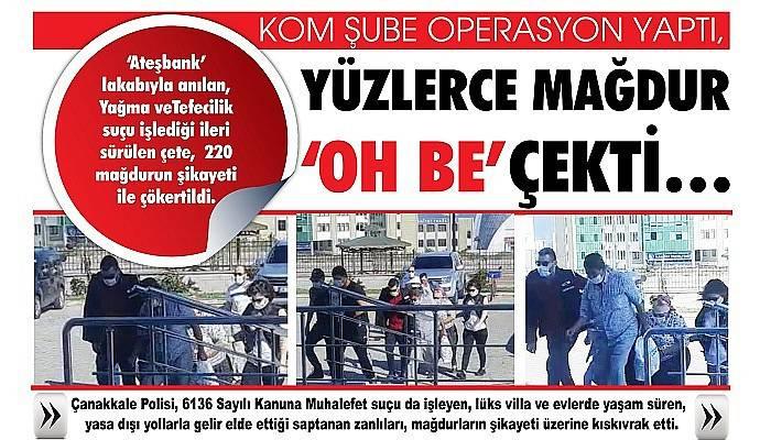 KOM ŞUBE OPERASYON YAPTI, YÜZLERCE MAĞDUR 'OH BE' ÇEKTİ…