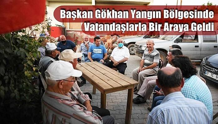 Başkan Gökhan Yangın Bölgesinde Vatandaşlarla Bir Araya Geldi