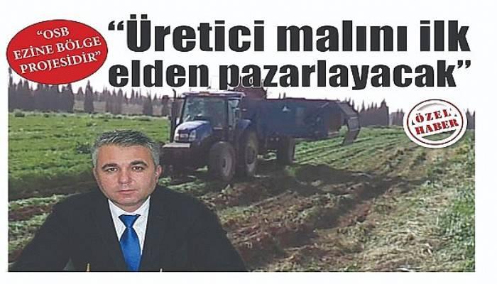 """""""OSB EZİNE BÖLGE PROJESİDİR"""""""