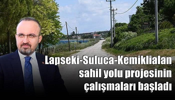 Lapseki-Suluca-Kemiklialan sahil yolu projesinin çalışmaları başladı