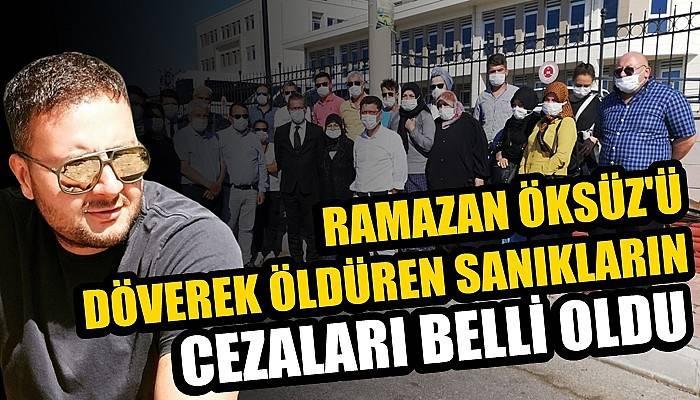 Bozcaada'da eğlenmeye giden Ramazan Öksüz'ü döverek öldüren sanıklara ceza